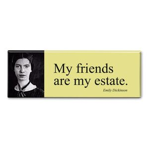 MAGNET PANORAMIC QUOTE DICKINSON - MY FRIENDS ARE MY STATE