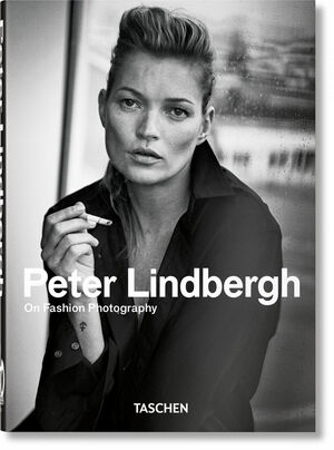PETER LINDBERGH. ON FASHION PHOTOGRAPHY – 40TH ANNIVERSARY EDITION